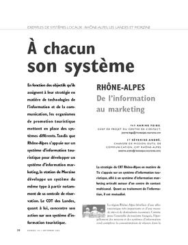 À chacun son système. Rhône-Alpes : de l'information au marketing. Morzine : de la réservation au marketing direct. Les Landes : d'une information morte à une information dynamique